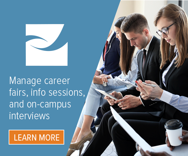 Manage career fairs, info sessions, and on-campus interviews