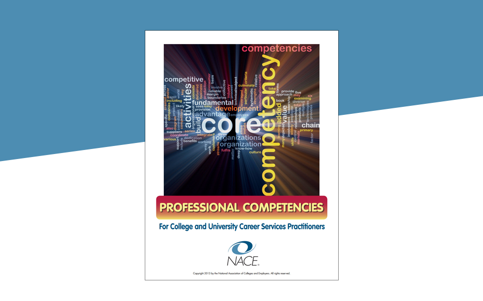 NACE's Professional Competencies for College and University Career Services Practitioners