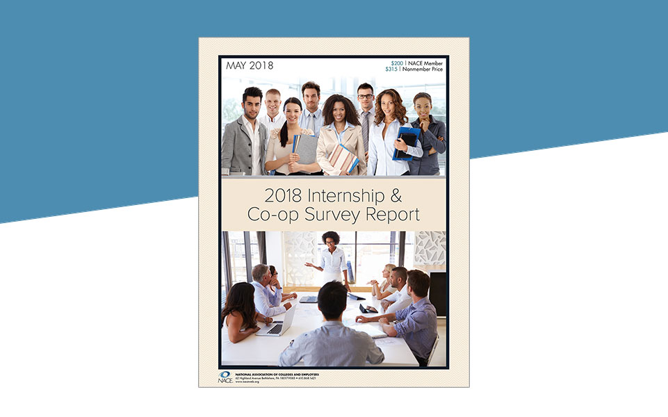 NACE 2018 Internship & Co-op Survey Report