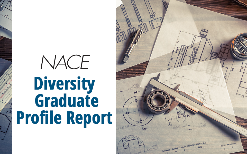 NACE Diversity Graduate Profile Report: Engineering