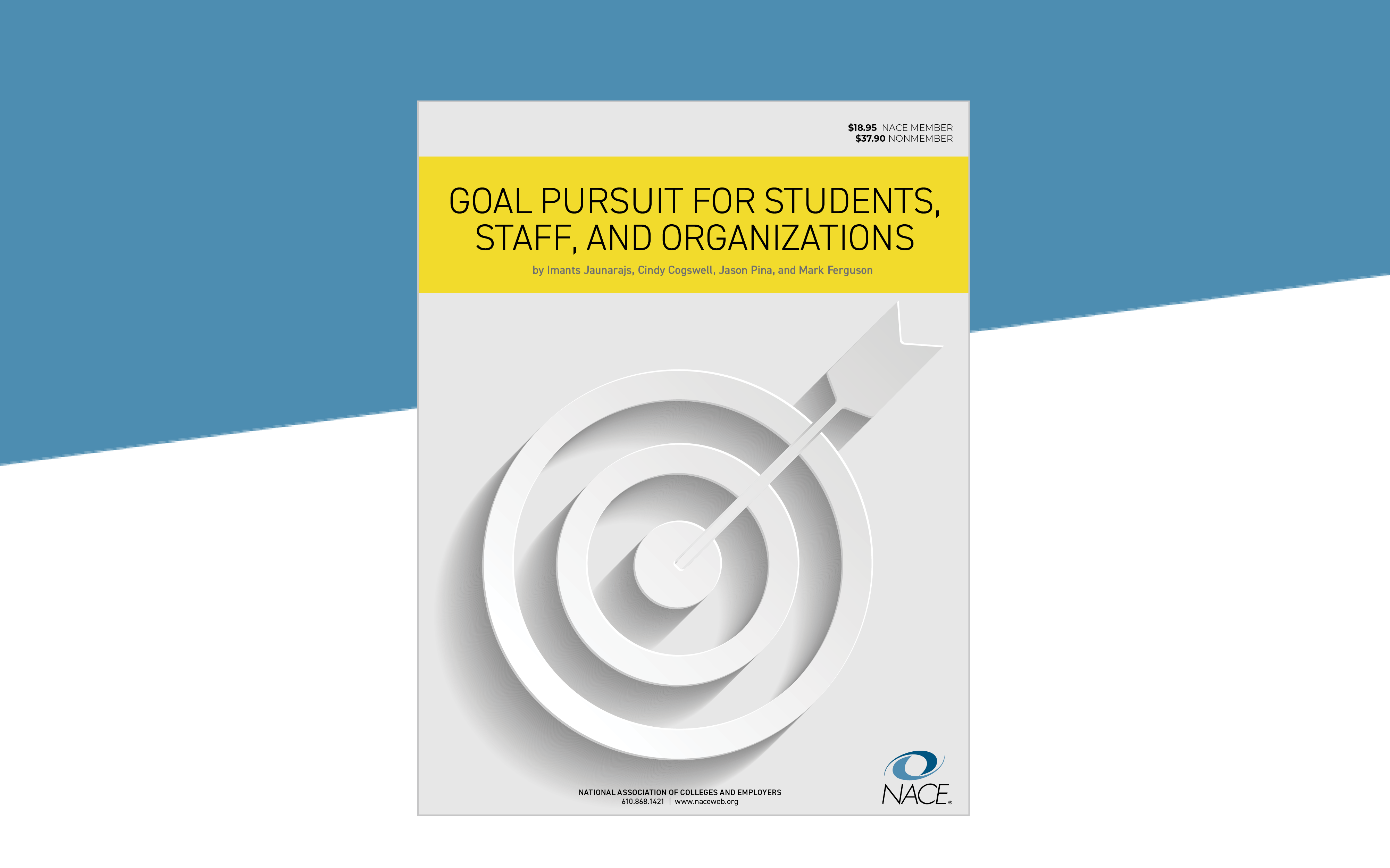 NACE Monograph: Goal Pursuit for Students, Staff, and Organizations